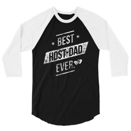 Best Host Dad Ever 3/4 Sleeve Shirt Designed By Feniavey