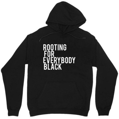 Rooting For Everybody Black Unisex Hoodie Designed By Feniavey