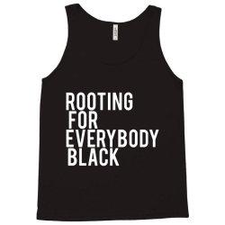rooting for everybody black Tank Top   Artistshot