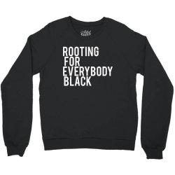 rooting for everybody black Crewneck Sweatshirt   Artistshot