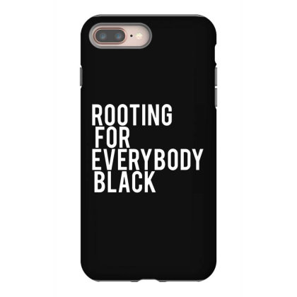Rooting For Everybody Black Iphone 8 Plus Case Designed By Feniavey