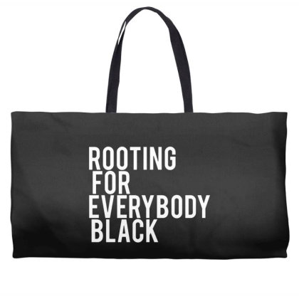 Rooting For Everybody Black Weekender Totes Designed By Feniavey