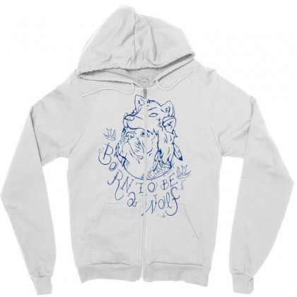 Born To Be A Wolf Zipper Hoodie Designed By Specstore