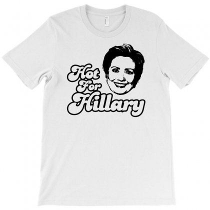 Hot For Hillary T-shirt Designed By Specstore