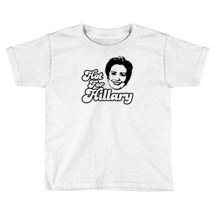 Hot For Hillary Toddler T-shirt Designed By Specstore
