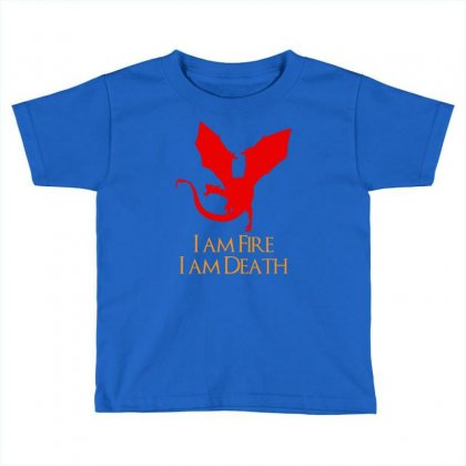 I Am Fire I Am Death Toddler T-shirt Designed By Specstore