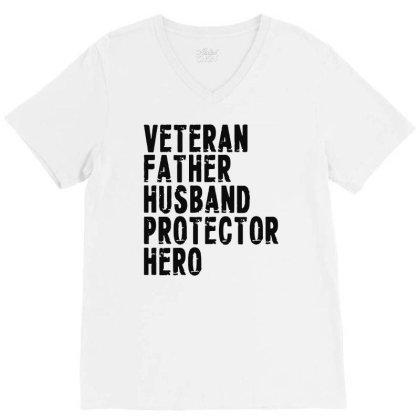 Veteran Father Husband Protector Hero V-neck Tee Designed By Feniavey