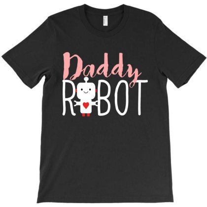 Daddy Robot T-shirt Designed By Feniavey