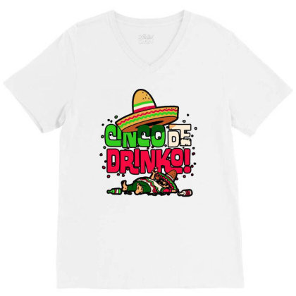 Funny Mexican Cinco De Drinko V-neck Tee Designed By Feniavey
